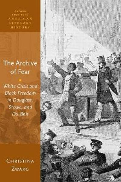 The Archive of Fear - Christina Zwarg