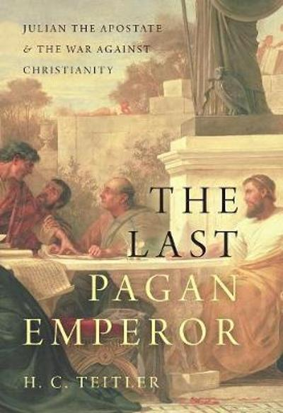 The Last Pagan Emperor - H. C. Teitler