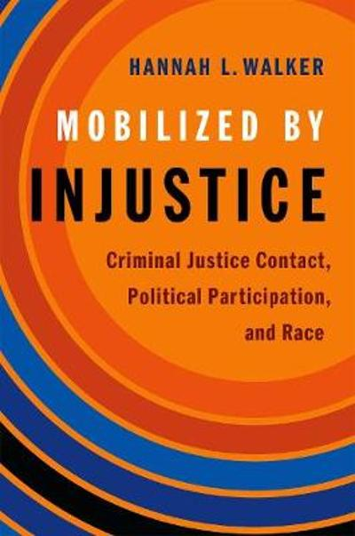 Mobilized by Injustice - Hannah L. Walker