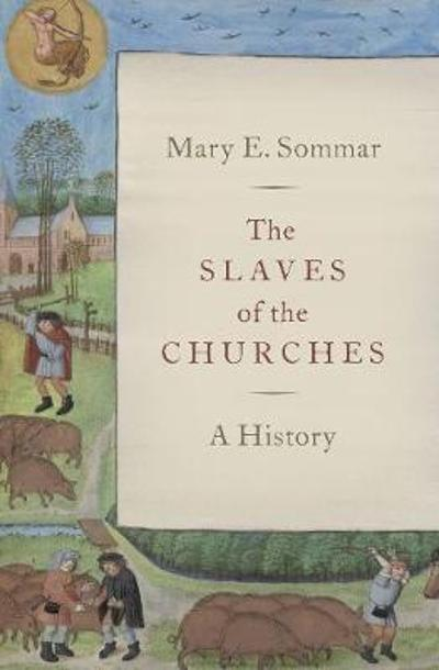 The Slaves of the Churches - Mary E. Sommar
