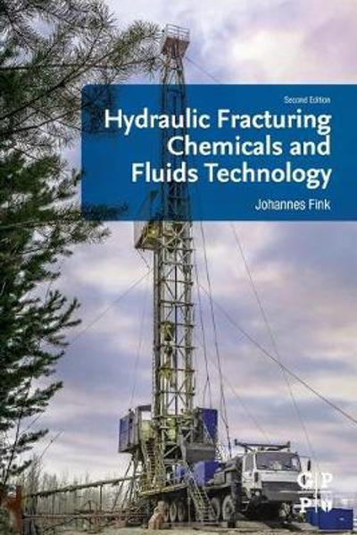 Hydraulic Fracturing Chemicals and Fluids Technology - Johannes Fink