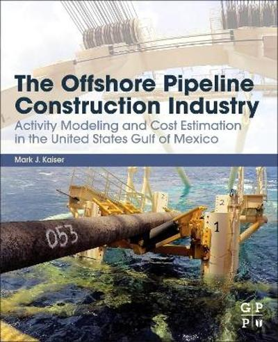 The Offshore Pipeline Construction Industry - Mark J. Kaiser