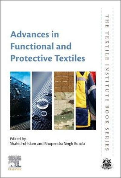 Advances in Functional and Protective Textiles - Shahid ul-Islam