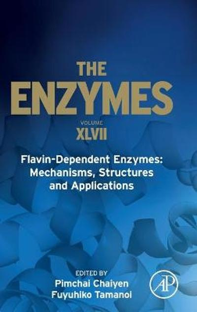 Flavin-Dependent Enzymes: Mechanisms, Structures and Applications - Pimchai Chaiyen