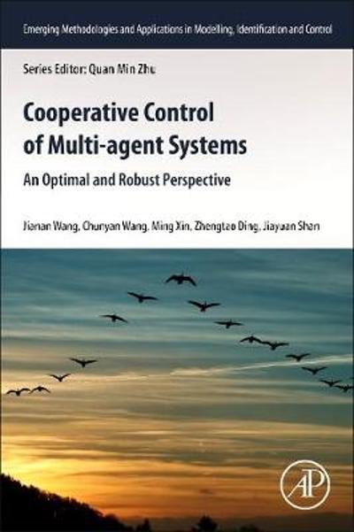 Cooperative Control of Multi-Agent Systems - Jianan Wang