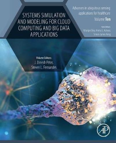 Systems Simulation and Modeling for Cloud Computing and Big Data Applications - Dinesh Peter