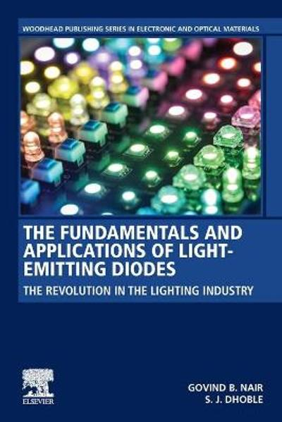 The Fundamentals and Applications of Light-Emitting Diodes - Sanjay J. Dhoble
