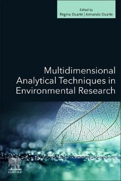 Multidimensional Analytical Techniques in Environmental Research - Regina Duarte