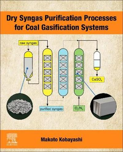 Dry Syngas Purification Processes for Coal Gasification Systems - Makoto Kobayashi
