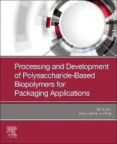 Processing and Development of Polysaccharide-Based Biopolymers for Packaging Applications - Yachuan Zhang