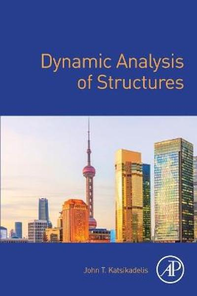 Dynamic Analysis of Structures - John T. Katsikadelis