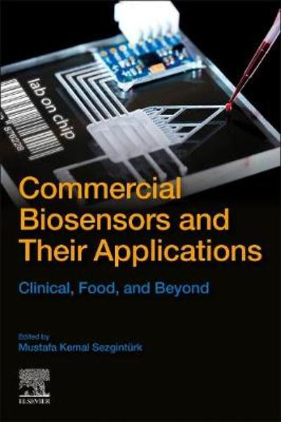 Commercial Biosensors and Their Applications - Mustafa Kemal Sezginturk