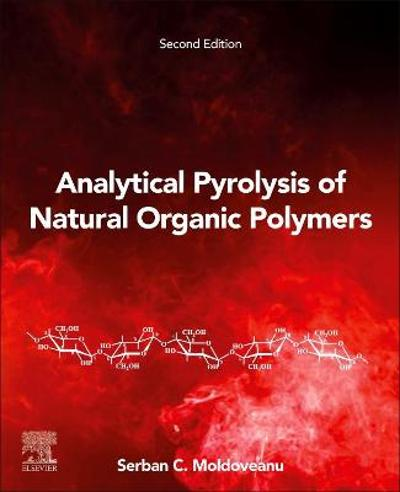 Analytical Pyrolysis of Natural Organic Polymers - S.C. Moldoveanu