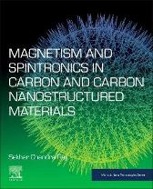 Magnetism and Spintronics in Carbon and Carbon Nanostructured Materials - Sekhar Chandra Ray