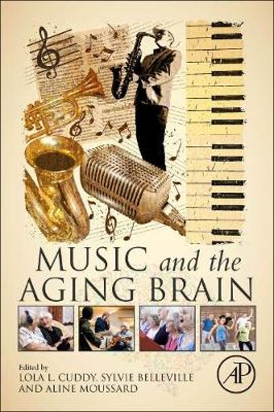 Music and the Aging Brain - Lola Cuddy