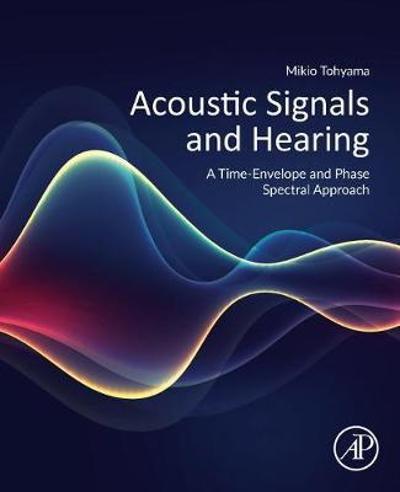 Acoustic Signals and Hearing - Mikio Tohyama