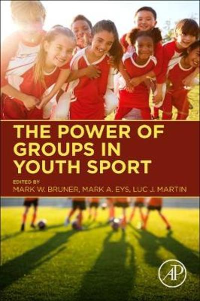 The Power of Groups in Youth Sport - Mark W. Bruner