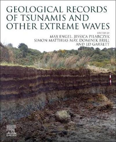 Geological Records of Tsunamis and Other Extreme Waves - Max Engel
