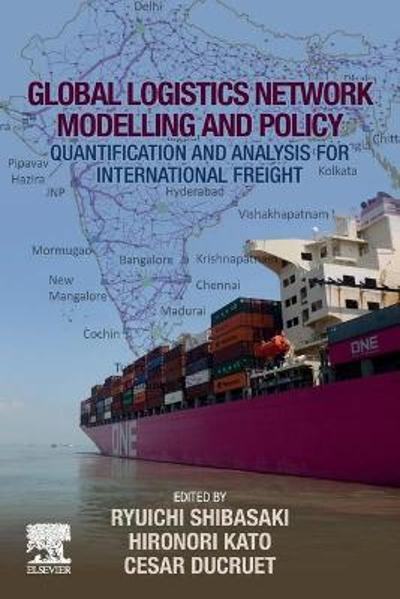 Global Logistics Network Modelling and Policy - Ryuichi Shibasaki