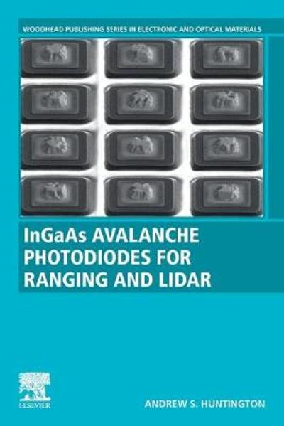 InGaAs Avalanche Photodiodes for Ranging and Lidar - Andrew S. Huntington