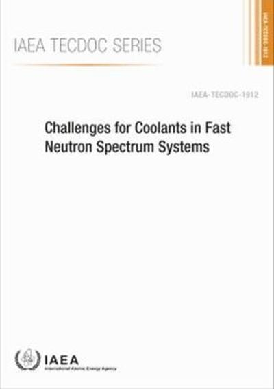 Challenges for Coolants in Fast Neutron Spectrum Systems - IAEA