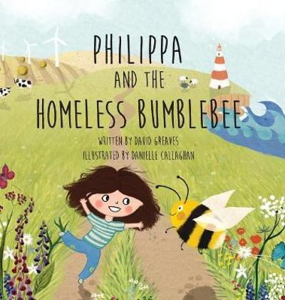 Philippa and The Homeless Bumblebee - David Greaves