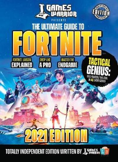 Fortnite Ultimate Guide by GamesWarrior 2021 Edition - Little Brother Books