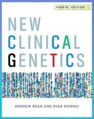 New Clinical Genetics, fourth edition - Andrew Read