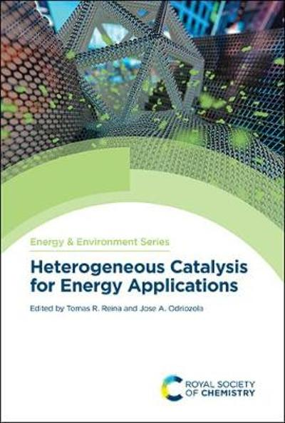 Heterogeneous Catalysis for Energy Applications - Tomas R Reina