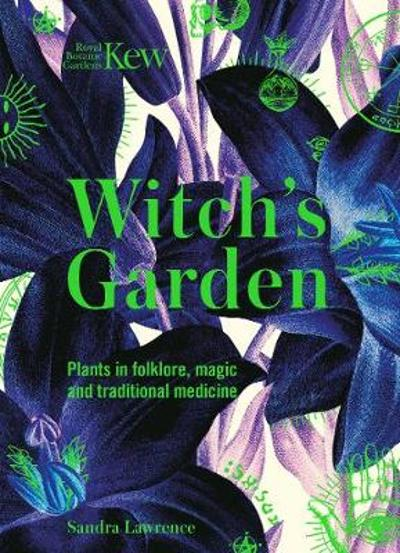 Kew - The Witch's Garden - Sandra Lawrence