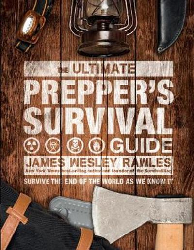 The Ultimate Prepper's Survival Guide - James Wesley Rawles