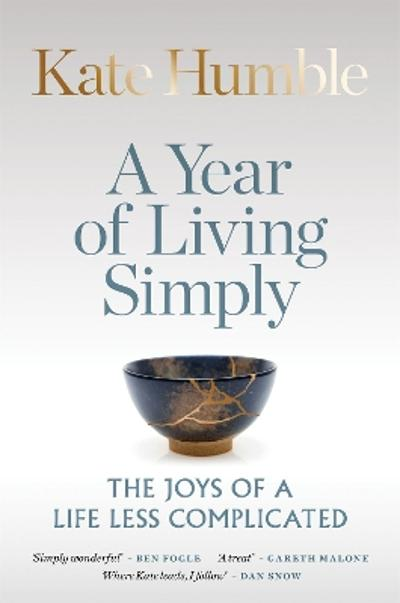 A Year of Living Simply - Kate Humble