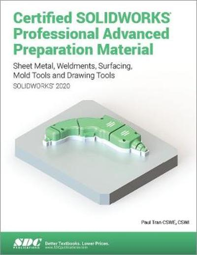 Certified SOLIDWORKS Professional Advanced Preparation Material (SOLIDWORKS 2020) - Paul Tran