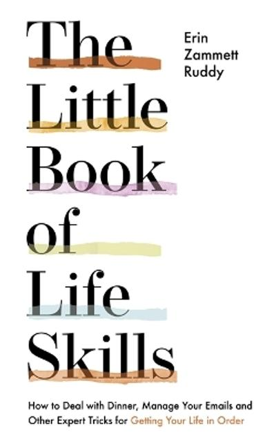 The Little Book of Life Skills - Erin Zammett Ruddy