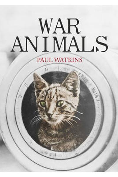 War Animals - Paul Watkins
