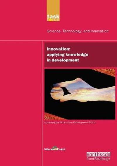 UN Millennium Development Library: Innovation - UN Millennium Project
