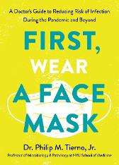 First, Wear a Face Mask - Philip M. Tierno, Jr.