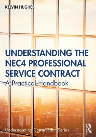 Understanding the NEC4 Professional Service Contract - Kelvin Hughes