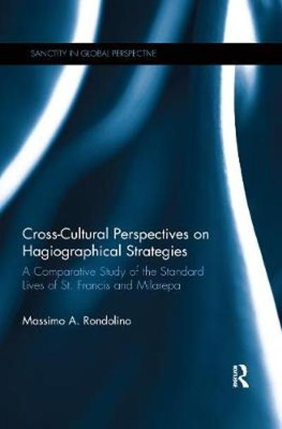 Cross-Cultural Perspectives on Hagiographical Strategies - Massimo A. Rondolino