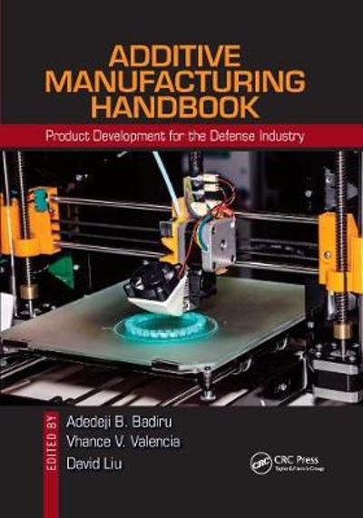 Additive Manufacturing Handbook - Adedeji B. Badiru