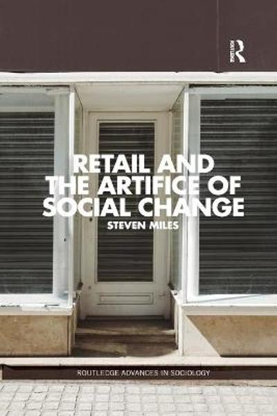 Retail and the Artifice of Social Change - Steven Miles