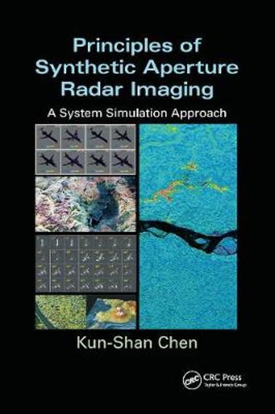 Principles of Synthetic Aperture Radar Imaging - Kun-Shan Chen