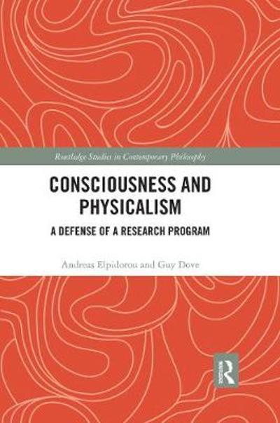 Consciousness and Physicalism - Andreas Elpidorou