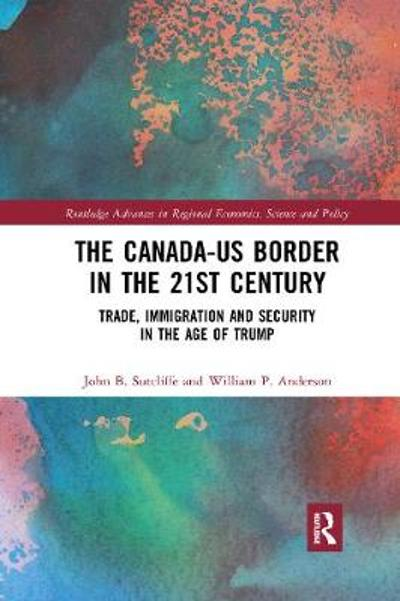 The Canada-US Border in the 21st Century - John B. Sutcliffe