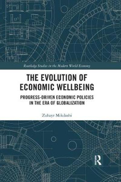 The Evolution of Economic Wellbeing - Zuhayr Mikdashi
