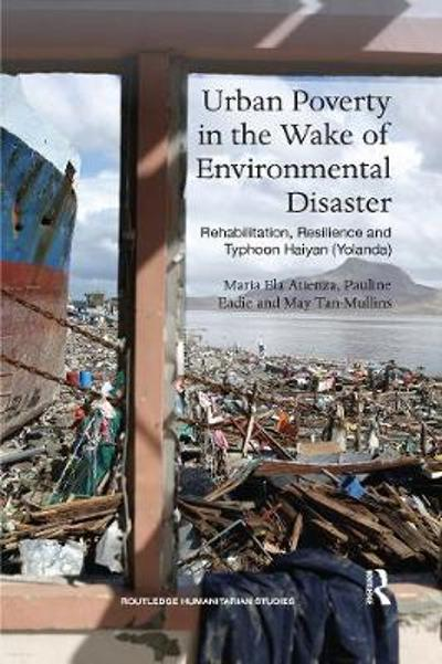 Urban Poverty in the Wake of Environmental Disaster - Maria Ela Atienza