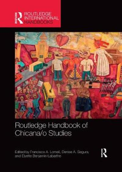 Routledge Handbook of Chicana/o Studies - Francisco A. Lomeli