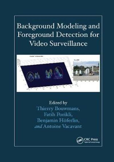 Background Modeling and Foreground Detection for Video Surveillance - Thierry Bouwmans