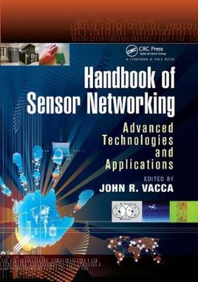Handbook of Sensor Networking - John R. Vacca