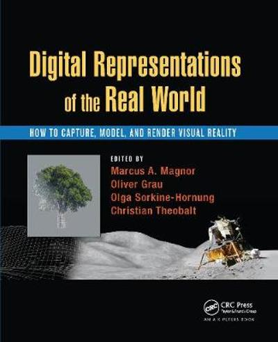 Digital Representations of the Real World - Marcus A. Magnor